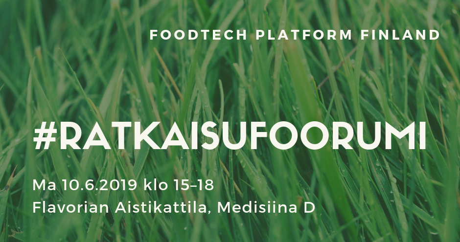Image: On the background, green grass. On the front, FOODTECH PLATFORM FINLAND, #RATKAISUFOORUMI, Ma 10.6.2019 klo 15-18, Flavorian Aistikattila, Medisiina D.