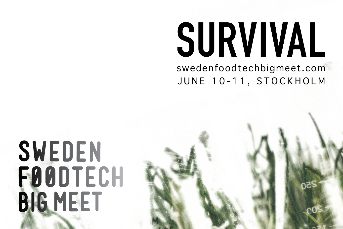 Image: Background is mostly decorative blurry image of plants and laboratory measurement tool. On the left half of the image, SWEDEN FOODTECH BIG MEET. On the right half of the image, SURVIVAL, swedenfoodtechbigmeet.com, JUNE 10 - 11, STOCKHOLM.